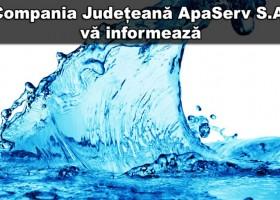 Compania Județeană ApaServ S.A. vă informează